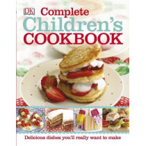 Complete Children's Cookbook: Delicious step-by-step recipes for young chefs by DK, 9780241196885