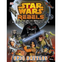 Star Wars Rebels (TM) The Epic Battle The Visual Guide by DK, 9780241198247