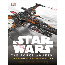 Star Wars The Force Awakens Incredible Cross-Sections by Jason Fry, 9780241201169