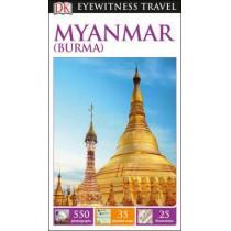 DK Eyewitness Myanmar (Burma) by DK Publishing, 9780241209509