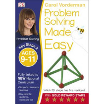 Problem Solving Made Easy Ages 9-11 Key Stage 2 by Carol Vorderman, 9780241224977