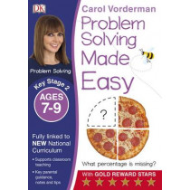 Problem Solving Made Easy Ages 7-9 Key Stage 2 by Carol Vorderman, 9780241224984