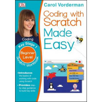 Coding With Scratch Made Easy Ages 5-9 Key Stage 1 by Carol Vorderman, 9780241225141