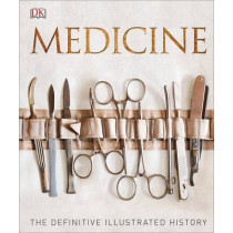 Medicine: The Definitive Illustrated History by DK, 9780241225967