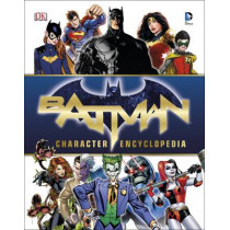 Batman Character Encyclopedia by DK, 9780241232071
