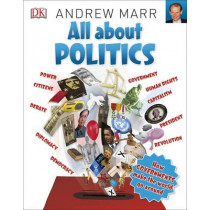 All About Politics: How Governments Make the World Go Round by DK, 9780241243633