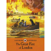 Ladybird Histories: The Great Fire of London by Chris Baker, 9780241248218