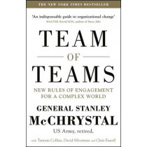 Team of Teams: New Rules of Engagement for a Complex World by General Stanley A. McChrystal, 9780241250839