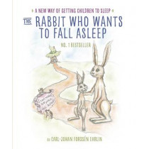 The Rabbit Who Wants to Fall Asleep: A New Way of Getting Children to Sleep by Carl-Johan Forssen Ehrlin, 9780241256336