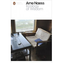 Ecology of Wisdom by Arne Naess, 9780241257197