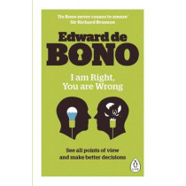 I Am Right, You Are Wrong by Edward De Bono, 9780241257517