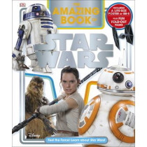 The Amazing Book of Star Wars: Feel the Force! Learn about Star Wars! by Elizabeth Dowsett, 9780241263211