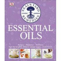 Neal's Yard Remedies Essential Oils: Restore * Rebalance * Revitalize * Feel the Benefits * Enhance Natural Beauty * Create Blends by Susan Curtis, 9780241273098