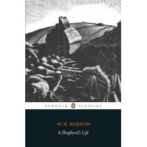 A Shepherd's Life by W. H. Hudson, 9780241273357