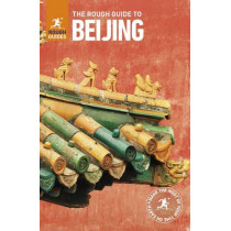 The Rough Guide to Beijing (Travel Guide) by Rough Guides, 9780241273999