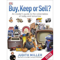 Buy, Keep, or Sell?: An Insider's Guide to the Collectables of Today and Tomorrow by Judith Miller, 9780241284438