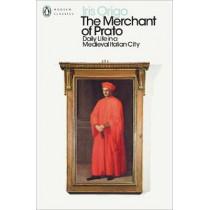 The Merchant of Prato: Daily Life in a Medieval Italian City by Iris Origo, 9780241293928