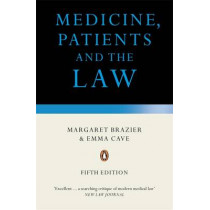 Medicine, Patients and the Law: Revised and Updated Fifth Edition by Margaret Brazier, 9780241952597