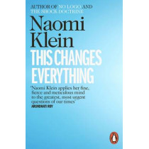 This Changes Everything: Capitalism vs. the Climate by Naomi Klein, 9780241956182