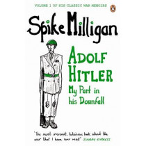 Adolf Hitler: My Part in his Downfall by Spike Milligan, 9780241958094