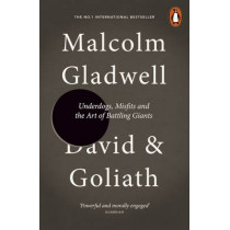 David and Goliath: Underdogs, Misfits and the Art of Battling Giants by Malcolm Gladwell, 9780241959596