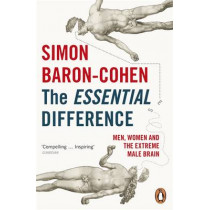 The Essential Difference: Men, Women and the Extreme Male Brain by Simon Baron-Cohen, 9780241961353