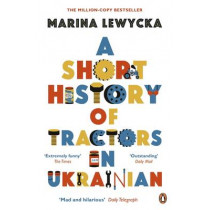 A Short History of Tractors in Ukrainian by Marina Lewycka, 9780241961827