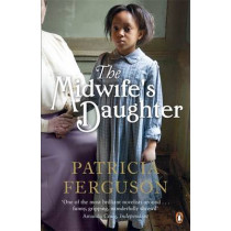 The Midwife's Daughter by Patricia Ferguson, 9780241962756