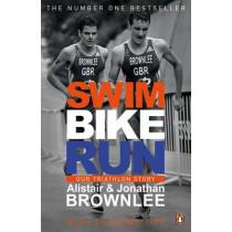 Swim, Bike, Run: Our Triathlon Story by Alistair Brownlee, 9780241965849