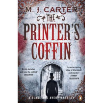 The Printer's Coffin: The Blake and Avery Mystery Series (Book 2) by M. J. Carter, 9780241966624