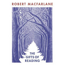 The Gifts of Reading by Robert Macfarlane, 9780241978313