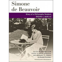 Diary of a Philosophy Student: Volume 1, 1926-27 by Simone de Beauvoir, 9780252031427
