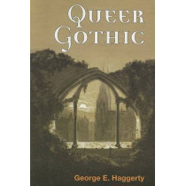 Queer Gothic by George Haggerty, 9780252073533