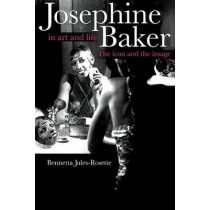 Josephine Baker in Art and Life: THE ICON AND THE IMAGE by Bennetta Jules-Rosette, 9780252074127