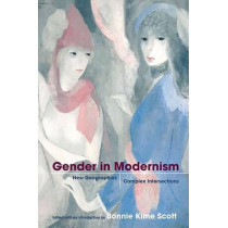 Gender in Modernism: New Geographies, Complex Intersections by Bonnie Kime Scott, 9780252074189