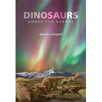 Dinosaurs under the Aurora by Roland A. Gangloff, 9780253000804