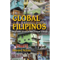 Global Filipinos: Migrants' Lives in the Virtual Village by Deirdre McKay, 9780253002051