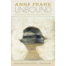 Anne Frank Unbound: Media, Imagination, Memory by Barbara Kirshenblatt-Gimblett, 9780253007391