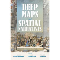 Deep Maps and Spatial Narratives by David J. Bodenhamer, 9780253015556