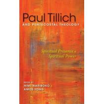 Paul Tillich and Pentecostal Theology: Spiritual Presence and Spiritual Power by Nimi Wariboko, 9780253018021