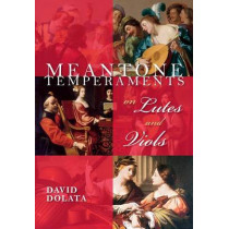 Meantone Temperaments on Lutes and Viols by David Dolata, 9780253021236