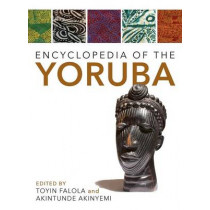 Encyclopedia of the Yoruba by Toyin Falola, 9780253021335