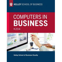 Computers in Business: K204 by Kelley School of Business Faculty, 9780253026644