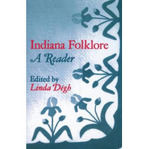 Indiana Folklore: A Reader by Linda Degh, 9780253202390