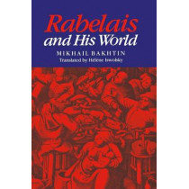 Rabelais and His World by Mikhail Bakhtin, 9780253203410