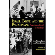 Israel, Egypt, and the Palestinians: From Camp David to Intifada by Ann Mosley Lesch, 9780253205124