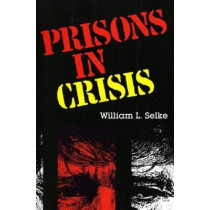 Prisons in Crisis by William L. Selke, 9780253208149