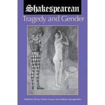 Shakespearean Tragedy and Gender by Shirley Nelson Garner, 9780253210272