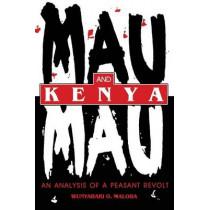 Mau Mau and Kenya: An Analysis of a Peasant Revolt by Wunyabari O. Maloba, 9780253211668