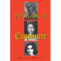 Petrarch: The Canzoniere, or Rerum vulgarium fragmenta by Mark Musa, 9780253213174